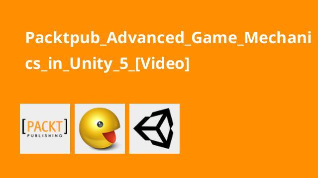 آموزش پیسرفته مکانیک بازی درUnity 5